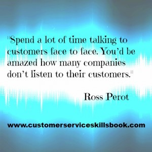 Listening to Customers Quote - Ross Perot