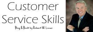 Customer Services Skills Blog by Robert W. Lucas